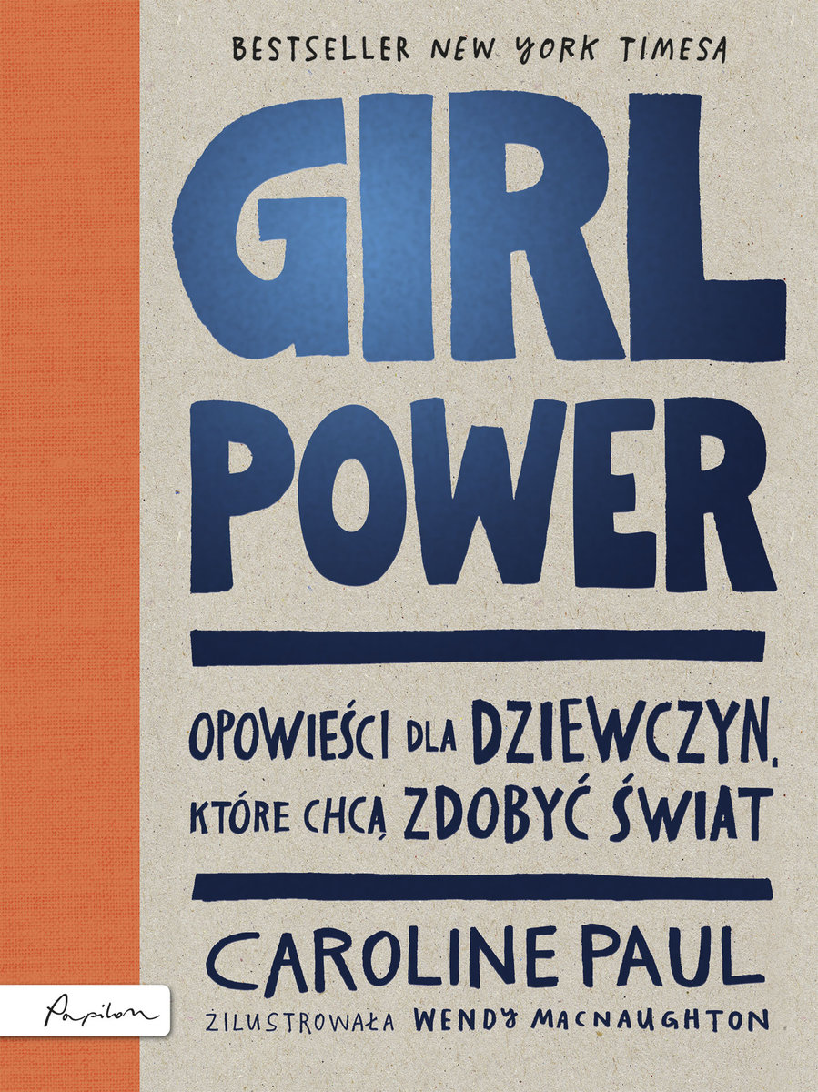 "Girls have the power: ""The Gutsy Girl. Escapades for Your Life of Epic  Adventure"" by Carolina Paul"